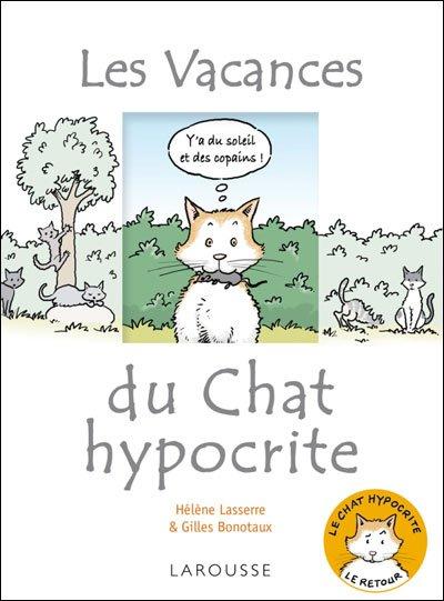 Les vacances du chat hypocrite ; d'Hélène Lasserre et Gilles Bonotaux