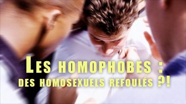 Les homophobes : des homosexuels refoulés ?!