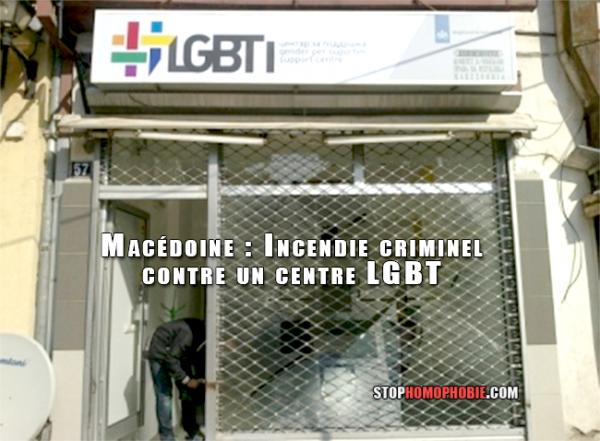 Macédoine : Incendie criminel contre un centre LGBT