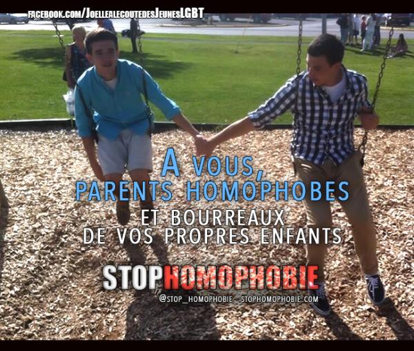 « A vous parents homophobes et bourreaux de vos propres enfants ».