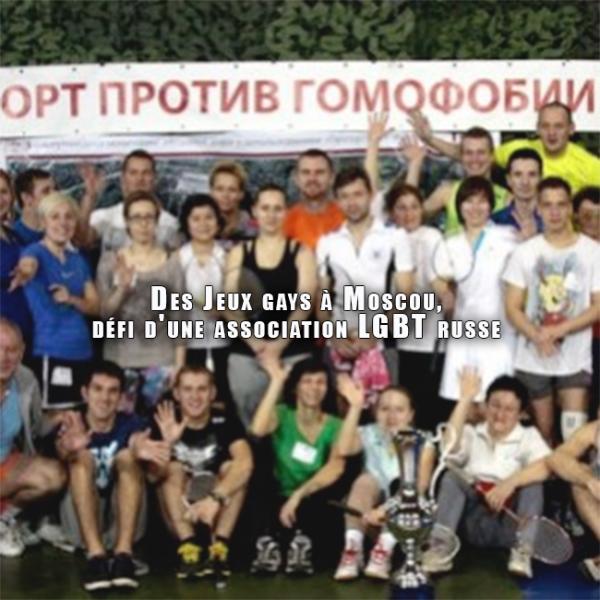 Projet : Des Jeux gays à Moscou, défi d'une association LGBT russe