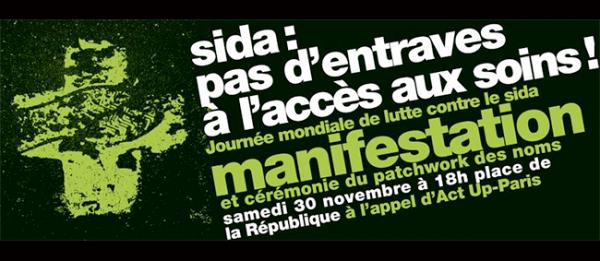 Act Up-Paris – Journée mondiale de lutte contre le #Sida : pas d'entraves à l'accès aux soins !