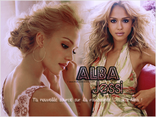 ALBAJESSI.SKYROCK.COM    Ta source d'actualité sur la sublime actrice Jessica Alba!