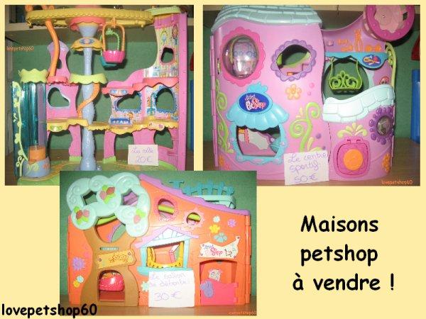 /!\ VENTES MAISONS PETSHOP /!\