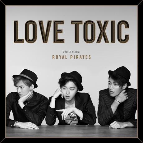 "Royal Pirates ""Love Toxic"""