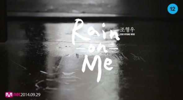 """Cho Hyung Woo """"Rain On Me"""""""