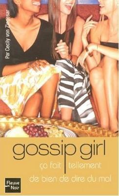 Ça fait tellement de bien de dire du mal, Tome 1 - Gossip Girl
