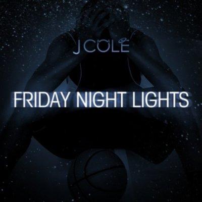 FRIDAY NIGHT LIGHTS NEW ALBUM DU CELEBRE  J.COLE JME SUIS FRANCHMEN PA FE CHIER A L'ECOUTER!!!!!!!!!!!!!!!!!!!
