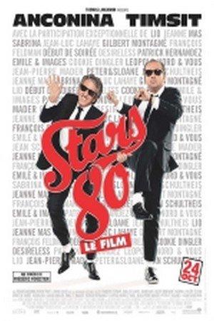 """Découvrez L'AFFICHE DU FILM """" STARS 80"""" & LES DATES DES AVANT-PREMIERES !"""