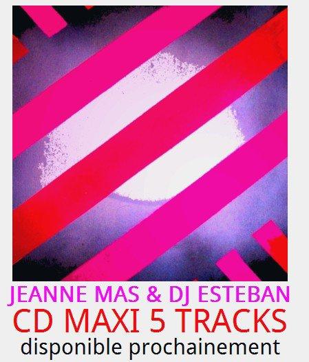 JEANNE MAS - DJESTEBAN  : Nouveau  CD MAXI 5 TITRES bientot disponible