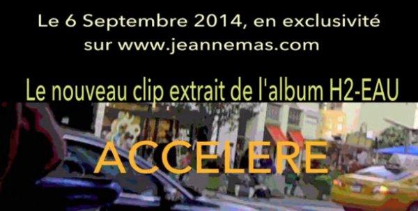 """""""ACCELERE"""", bientôt  le nouveau clip de JEANNE MAS  -  A découvrir le 06 septembre sur le site officiel !"""
