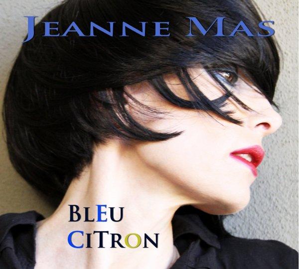"""SONDAGES ALBUMS JEANNE MAS (suite)  - Choississez vos 5 titres préférés de  l'album """" BLEU CITRON"""""""