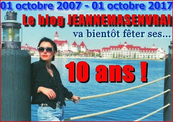 Octobre 2007 - Octobre 2017  - 10ème ANNIVERSAIRE du blog en préparation...