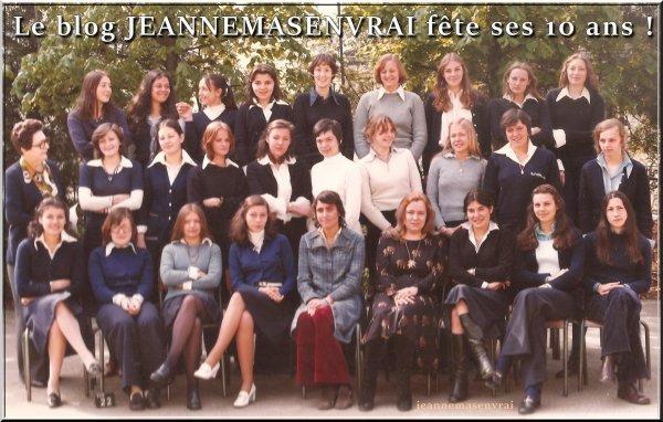 01 octobre 2007 - 01 octobre 2017 Le blog JEANNEMASENVRAI fête son 10ème anniversaire- Inédit : La photo (de classe) du jour... - Saurez-vous retrouver Jeanne sur cette photo de classe de 1973 ?