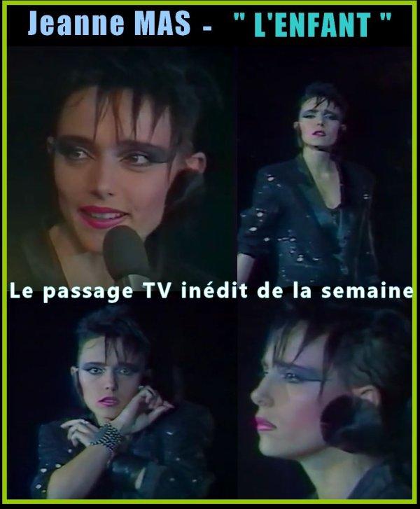 Le passage TV inédit de la semaine - JEANNE MAS - L'ENFANT (1986)