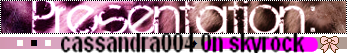 ◘ « PRҼSҼNTƋTiON DҼ CASSANDRAA » ܤ BiiҼnvҼnùҼ !!!! ◘  ۞ Dàns là viiҼ , 0n né MiҼùx sҼrvit Pààr s0it MҼmҼ !! ○ ViiҼ àù Joùùr LҼ Joùr sàns sҼ soùçiҼr dҼs GҼNS !!!