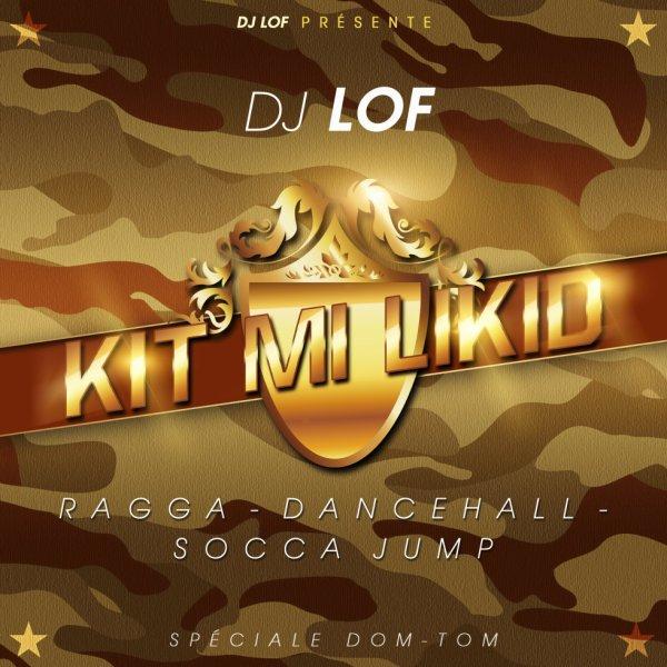 DJ LOF Présente KIT MI LIKID