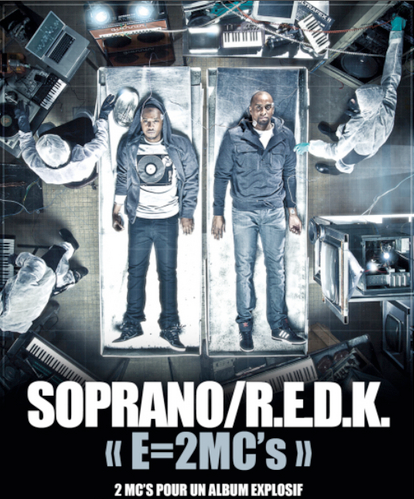 L'ABUM EN COMMUN DE SOPRANO & R.E.D.K - E=2MC's ENFIN DISPONIBLE .ıllılı. Facebook Fan Officiel .ıllılı. Twitter Officiel .ıllılı.