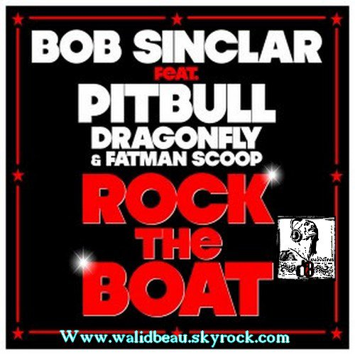 Bob Sinclar ft Pitbull, Dragonfly & Fatman Scoop  / Rock The Boat (Bassjackers Remix) (2012)