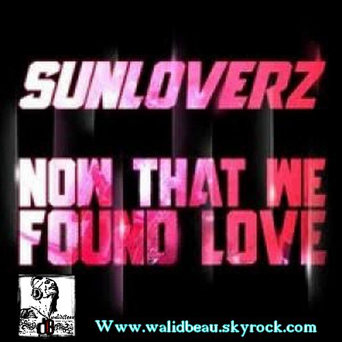 sunloverz  / now that we found love (main mix edit) (2012)