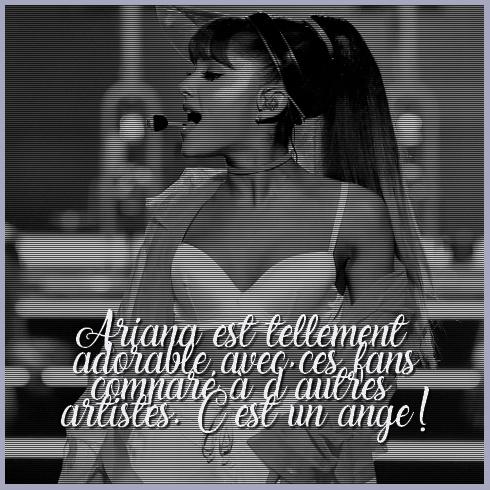 Douxième Confession : Ariana Grande