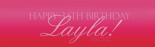 Joyeux anniversaire a Layla qui fête s'est 34 ans