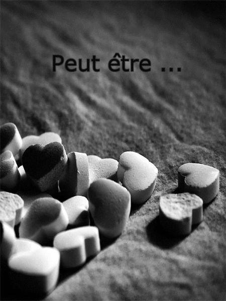 Peut-être..♥