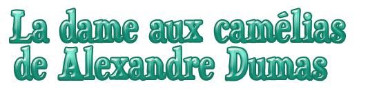Alexandre Dumas La Dame aux camélias