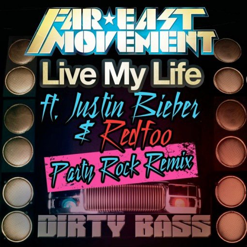 justin bieber ft far east movement , redfoo /  live my life (2012)