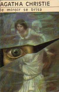 Chronique #3 : Le miroir se brisa, Agatha Christie.