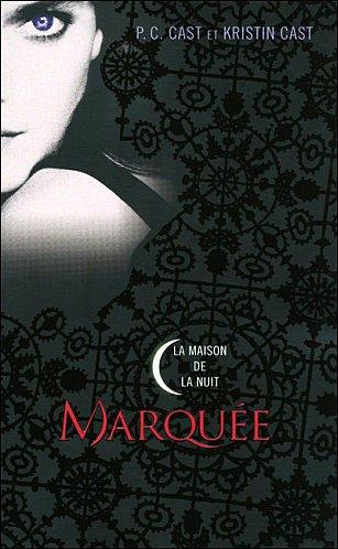 #Chronique 14 : La maison de la nuit, Marquée, tome 1, P.C & Kristin Cast.
