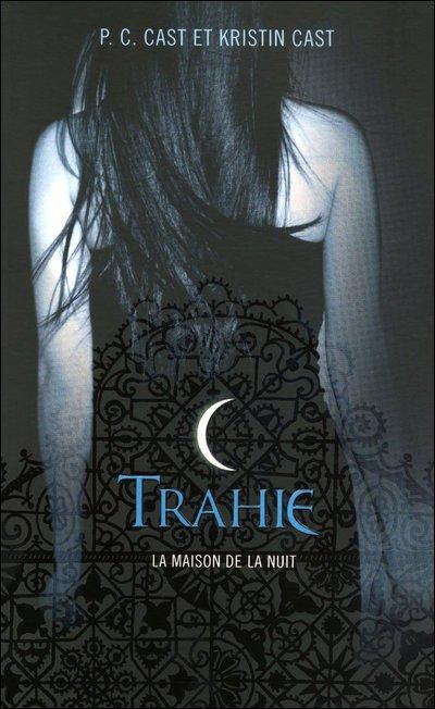 #Chronique 17 : La maison de la nuit, Trahie t.2, P.C & Kristin Cast.