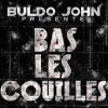 Buldo John - Bats Les Couilles (Produced By Anderson) - Philantropy Productions