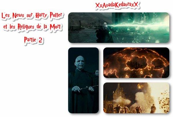 Les news sur Harry Potter et les reliques de la mort partie 2