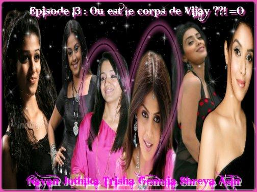 Episode 13 : Où est le corps de Vijay ??!
