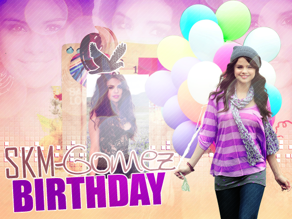 Birthday de SKM-Gomez ! ♥♥