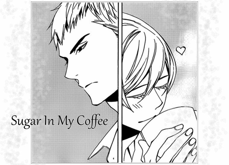 Sugar In My Coffee