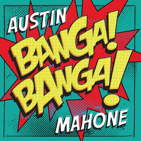 """Banga Banga"" le nouveau single d'Austin Mahone"