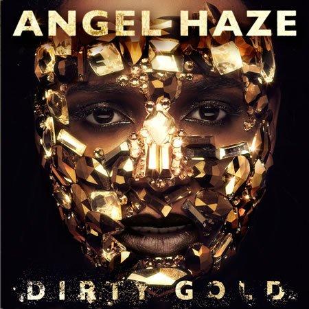 """""""Dirty Gold"""" le premier album d'Angel Haze"""