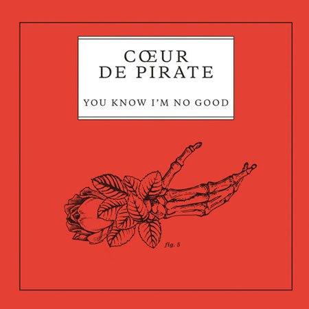 """""""You Know I'm No Good"""" le nouveau single de Coeur de Pirate"""