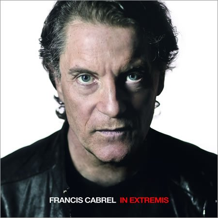"Francis Cabrel : chronique de l'album ""In Extremis"""
