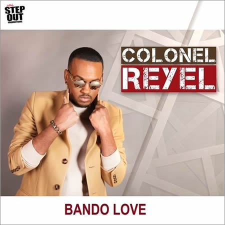 "Clip de ""Bando Love"" le nouveau single de Colonel Reyel"