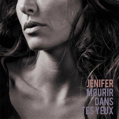 """Ecoutez """"Mourir dans tes yeux"""" le nouveau single de Jenifer"""