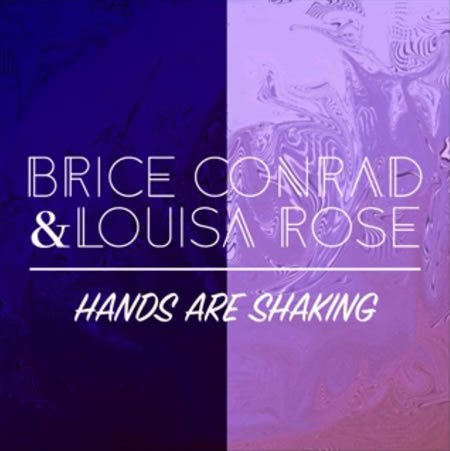 """Hands are shaking"" le nouveau single de Brice Conrad & Louisa Rose"