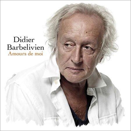 """Didier Barbelivien : chronique de l'album """"Amours de moi"""""""