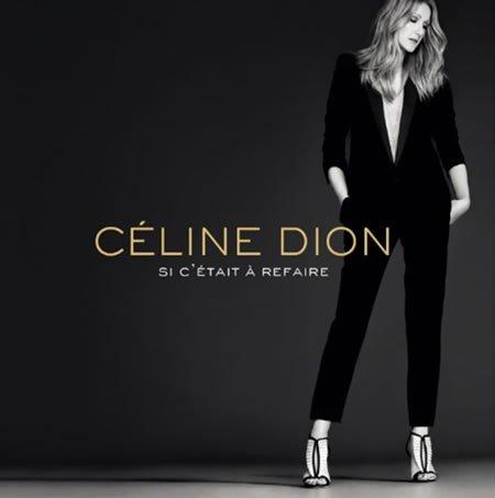 """""""Si c'était à refaire"""" le nouveau single de Céline Dion"""