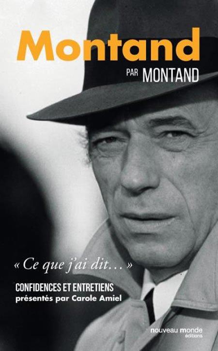 Montand par Montand, Confidences et entretiens présentés par Carole Amiel