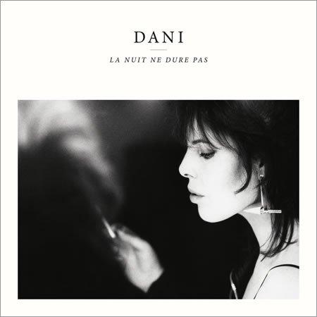 """Chronique de l'album """"La nuit ne dure pas"""" de Dani"""