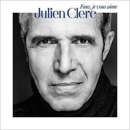 """Julien Clerc : sortie le 18 novembre de """"Fans je vous aime"""""""