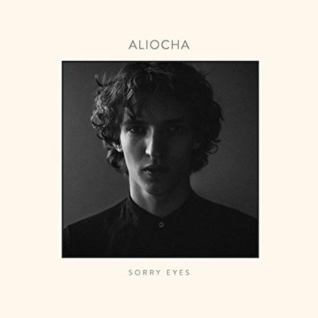 """Chronique de """"Sorry Eyes"""" le premier EP d'Aliocha"""